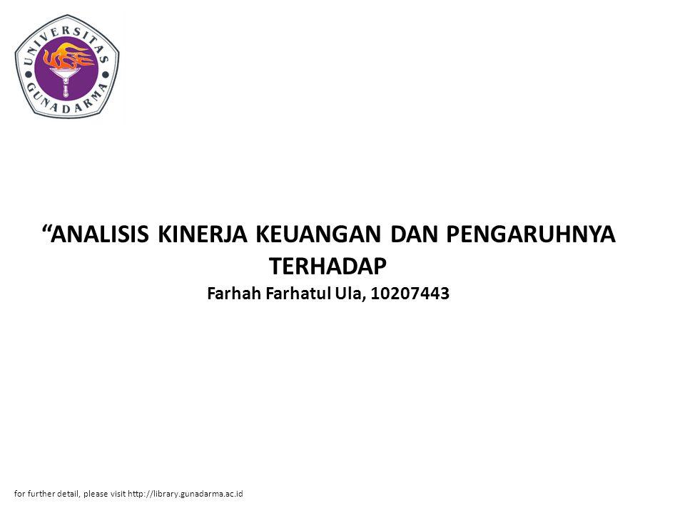"""""""ANALISIS KINERJA KEUANGAN DAN PENGARUHNYA TERHADAP Farhah Farhatul Ula, 10207443 for further detail, please visit http://library.gunadarma.ac.id"""
