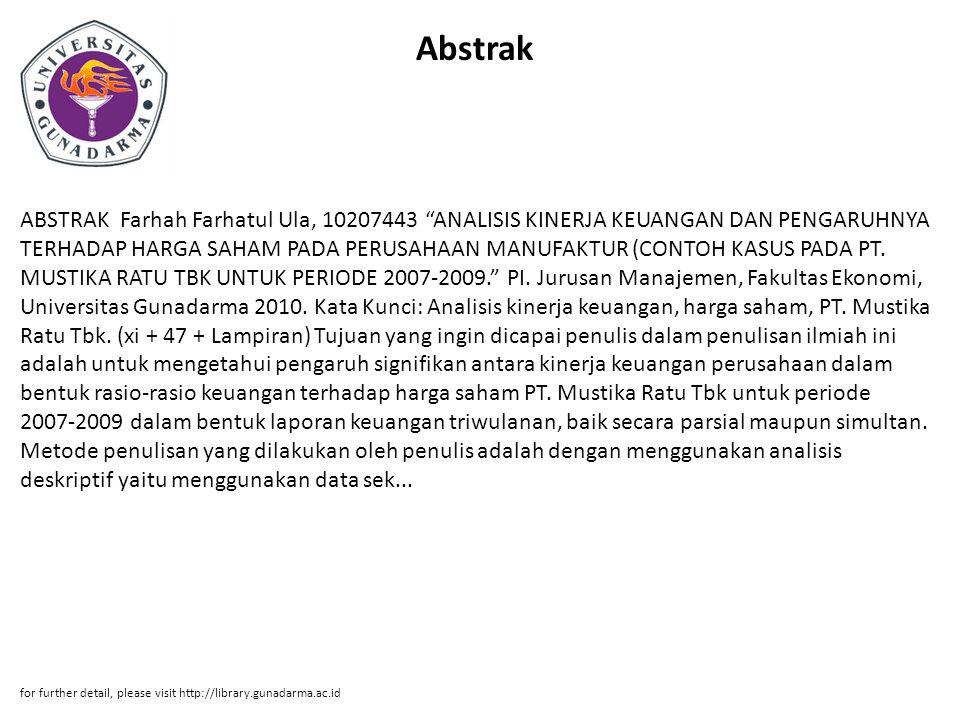 Abstrak ABSTRAK Farhah Farhatul Ula, 10207443 ANALISIS KINERJA KEUANGAN DAN PENGARUHNYA TERHADAP HARGA SAHAM PADA PERUSAHAAN MANUFAKTUR (CONTOH KASUS PADA PT.