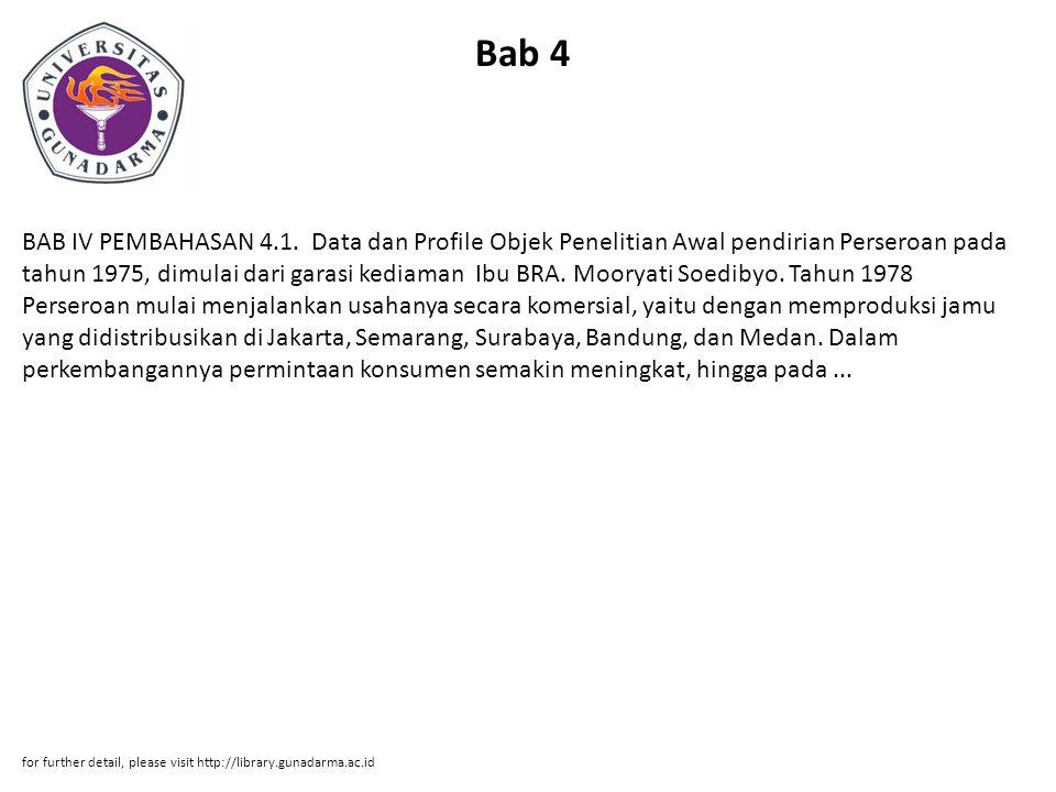 Bab 4 BAB IV PEMBAHASAN 4.1. Data dan Profile Objek Penelitian Awal pendirian Perseroan pada tahun 1975, dimulai dari garasi kediaman Ibu BRA. Mooryat