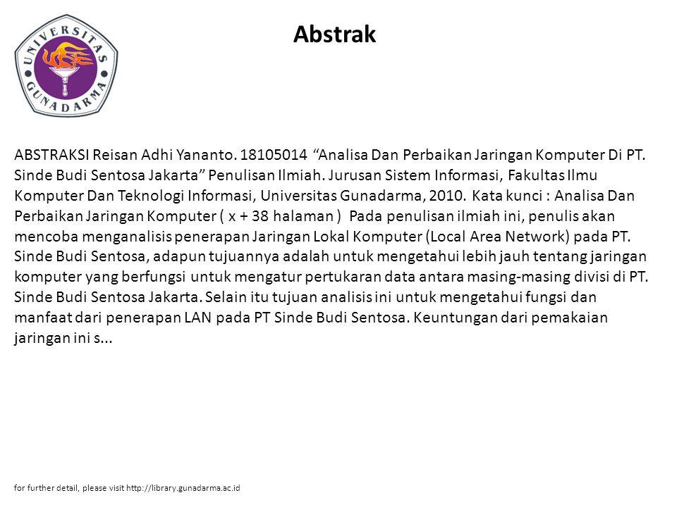 """Abstrak ABSTRAKSI Reisan Adhi Yananto. 18105014 """"Analisa Dan Perbaikan Jaringan Komputer Di PT. Sinde Budi Sentosa Jakarta"""" Penulisan Ilmiah. Jurusan"""