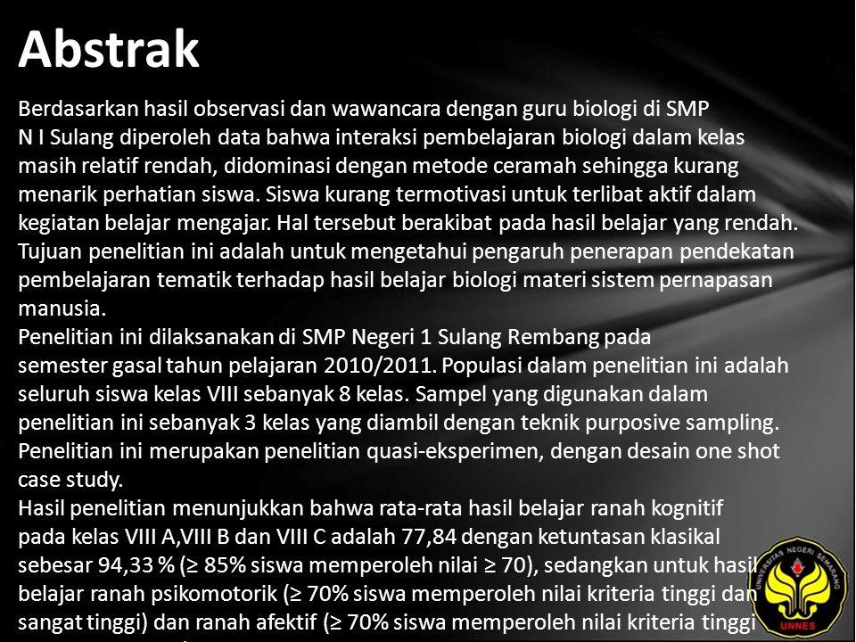 Abstrak Berdasarkan hasil observasi dan wawancara dengan guru biologi di SMP N I Sulang diperoleh data bahwa interaksi pembelajaran biologi dalam kelas masih relatif rendah, didominasi dengan metode ceramah sehingga kurang menarik perhatian siswa.