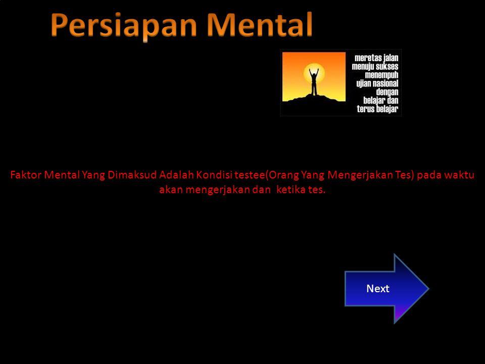 Faktor Mental Yang Dimaksud Adalah Kondisi testee(Orang Yang Mengerjakan Tes) pada waktu akan mengerjakan dan ketika tes.