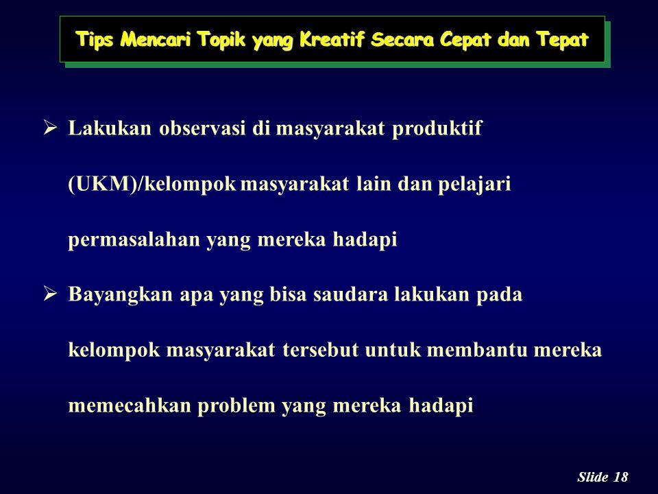 """17 Slide INGAT BAHWA PROPOSAL YANG ANDA TULIS ADALAH PROPOSAL PKMT, BUKAN PROPOSAL PKMP. SEMUA HAL YANG ANDA TULIS BERKAITAN DENGAN """"PENERAPAN TEKNOLO"""