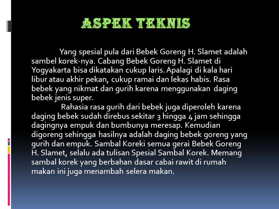 Yang spesial pula dari Bebek Goreng H. Slamet adalah sambel korek-nya. Cabang Bebek Goreng H. Slamet di Yogyakarta bisa dikatakan cukup laris. Apalagi