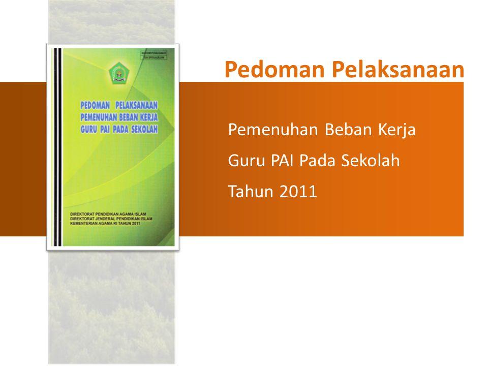 Pedoman Pelaksanaan Pemenuhan Beban Kerja Guru PAI Pada Sekolah Tahun 2011