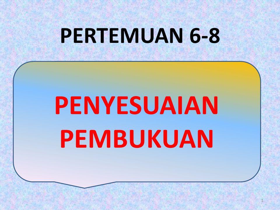 PERTEMUAN 6-8 1 PENYESUAIAN PEMBUKUAN