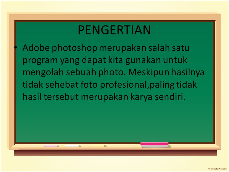MENJALANKAN ADOBE PHOTOSHOP Langkah untuk menjalankan Adobe photoshop adalah dengan cara: Klik Start – All Program - Adobe photoshop Klik shortcut pada dekstop
