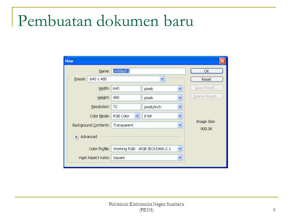 Politeknik Elektronika Negeri Surabaya (PENS) 9 Pembuatan dokumen baru