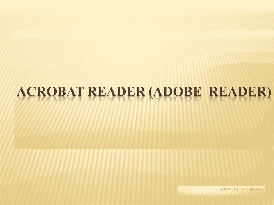 Acrobat Reader adalah salah satu perangkat lunak dari keluarga Adobe Acrobat yang dikembangkan oleh Adobe Systems.