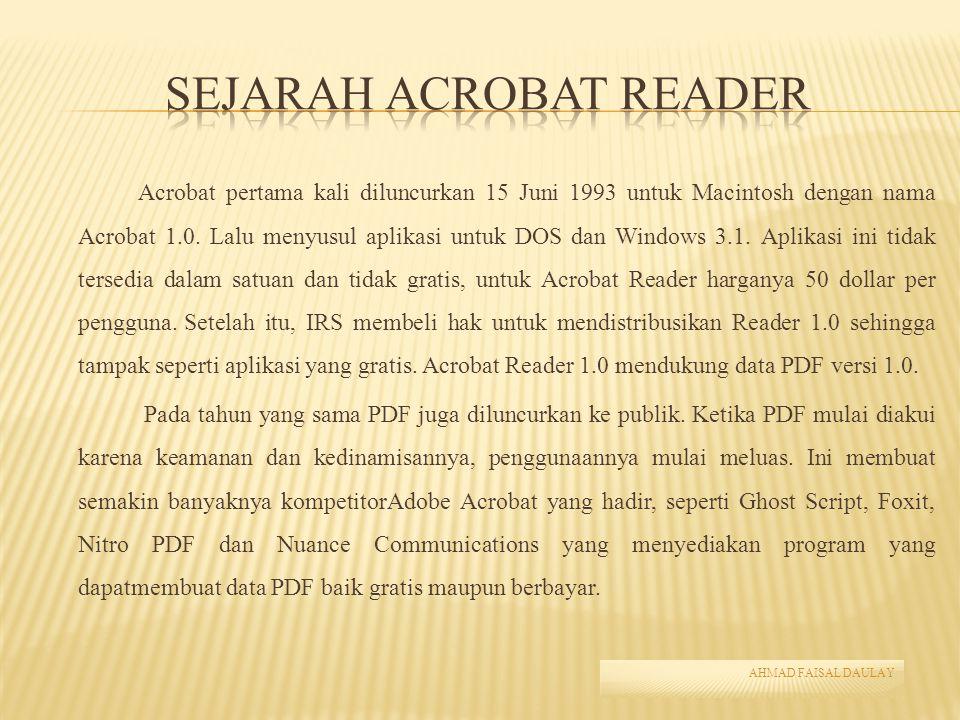 Program Adobe Reader banyak diaplikasikan dan digunakan oleh kalangan pengguna komputer personal, bisnis dan pendidikan.