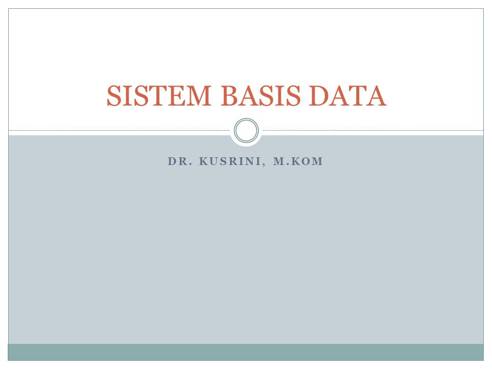 DR. KUSRINI, M.KOM SISTEM BASIS DATA