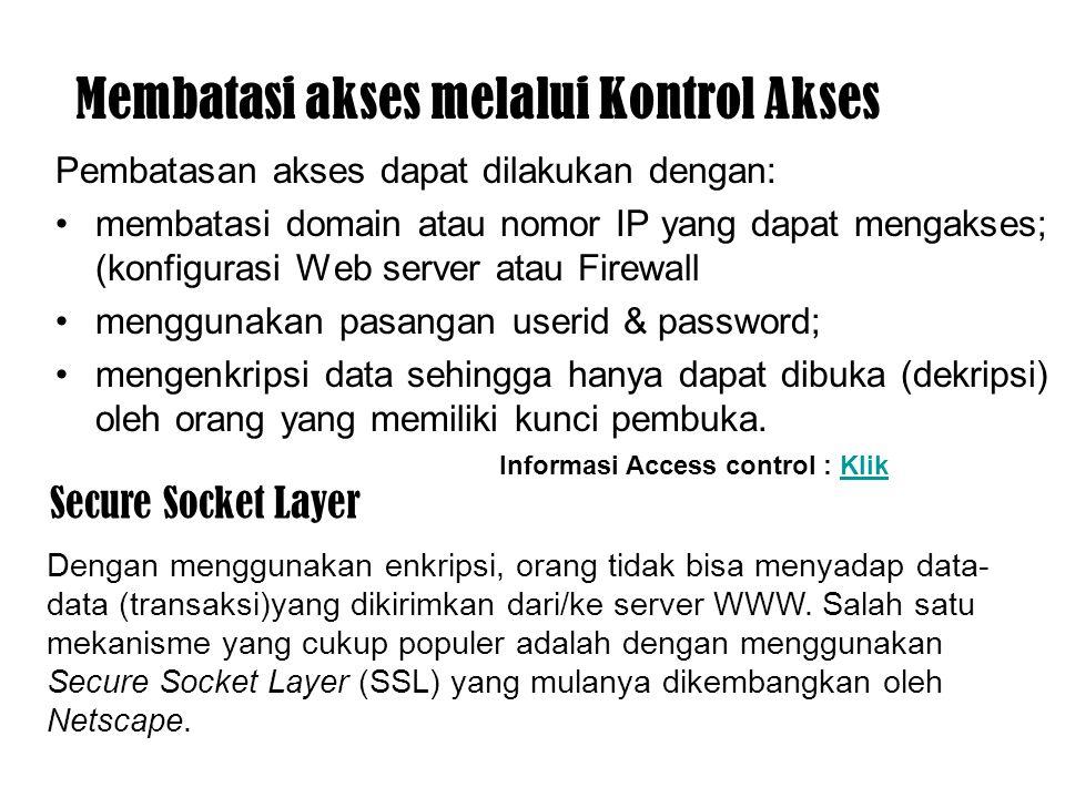 Membatasi akses melalui Kontrol Akses Pembatasan akses dapat dilakukan dengan: membatasi domain atau nomor IP yang dapat mengakses; (konfigurasi Web s