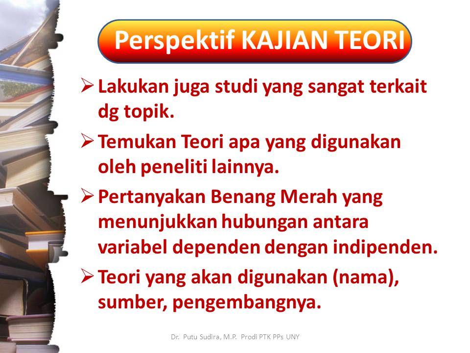 CONTOH Dr.Putu Sudira, M.P. Prodi PTK PPs UNY  Teori ini menunjukkan bahwa...........