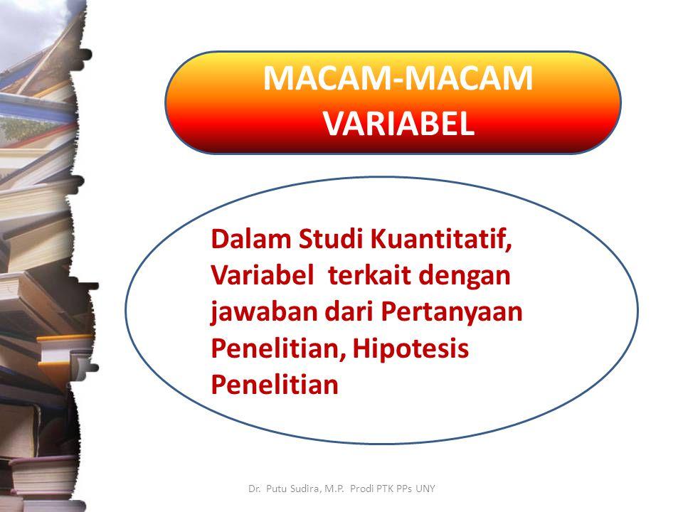 MACAM-MACAM VARIABEL Dr.Putu Sudira, M.P.
