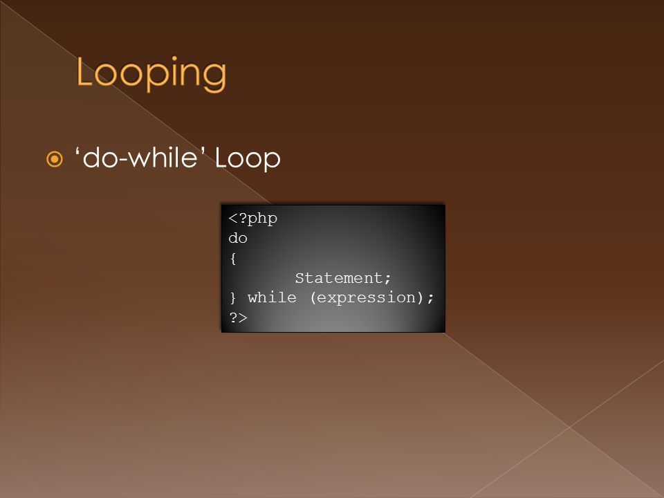  'do-while' Loop < php do { Statement; } while (expression); > < php do { Statement; } while (expression); >