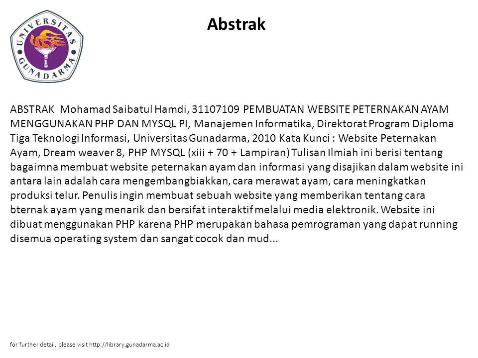 Abstrak ABSTRAK Mohamad Saibatul Hamdi, 31107109 PEMBUATAN WEBSITE PETERNAKAN AYAM MENGGUNAKAN PHP DAN MYSQL PI, Manajemen Informatika, Direktorat Pro