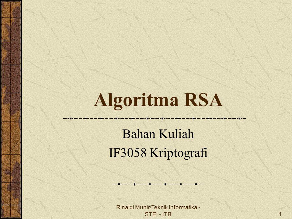 Rinaldi Munir/Teknik Informatika - STEI - ITB22 Serangan terhadap RSA 1.Man-in-the-middle attack Pihak di tengah berlaku sebagai salah satu pihak yang berkomunikasi.