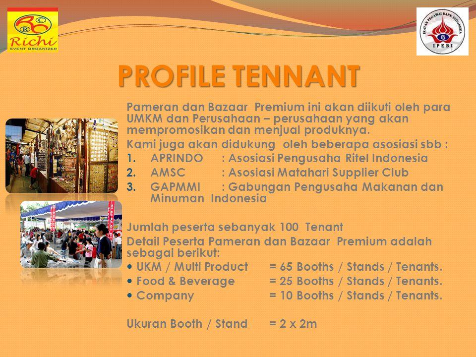 PROFILE TENNANT Pameran dan Bazaar Premium ini akan diikuti oleh para UMKM dan Perusahaan – perusahaan yang akan mempromosikan dan menjual produknya.