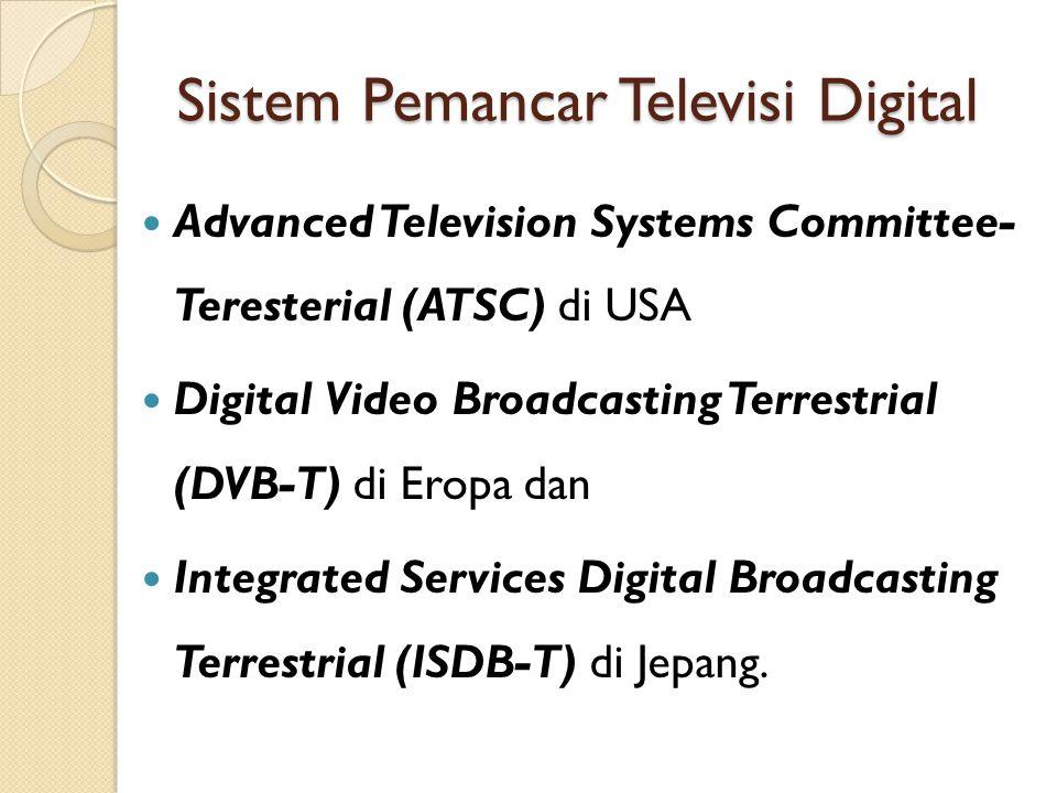 Kelebihan dan Kualitas Televisi Digital Meningkatnya penyelenggaraan televisi dimasa depan dapat diantisipasi dengan suatu terobosan kebijakan dalam pemanfaatan spektrum frekuensi.