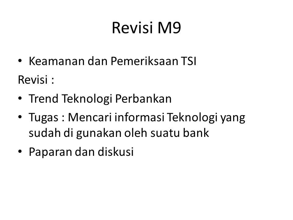 Revisi M9 Keamanan dan Pemeriksaan TSI Revisi : Trend Teknologi Perbankan Tugas : Mencari informasi Teknologi yang sudah di gunakan oleh suatu bank Pa