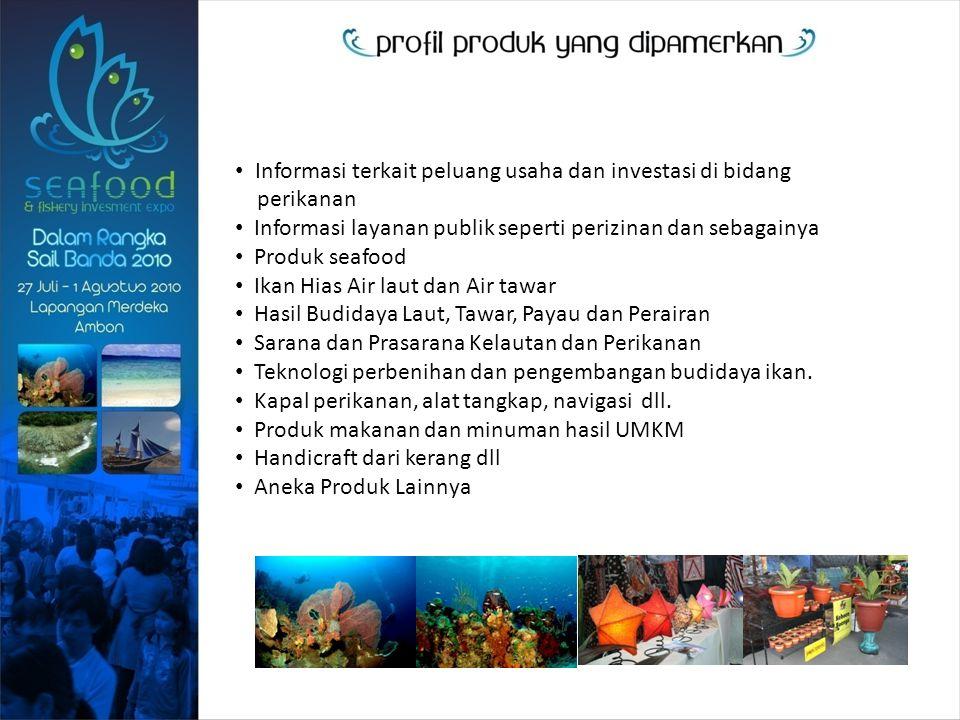 Informasi terkait peluang usaha dan investasi di bidang perikanan Informasi layanan publik seperti perizinan dan sebagainya Produk seafood Ikan Hias Air laut dan Air tawar Hasil Budidaya Laut, Tawar, Payau dan Perairan Sarana dan Prasarana Kelautan dan Perikanan Teknologi perbenihan dan pengembangan budidaya ikan.