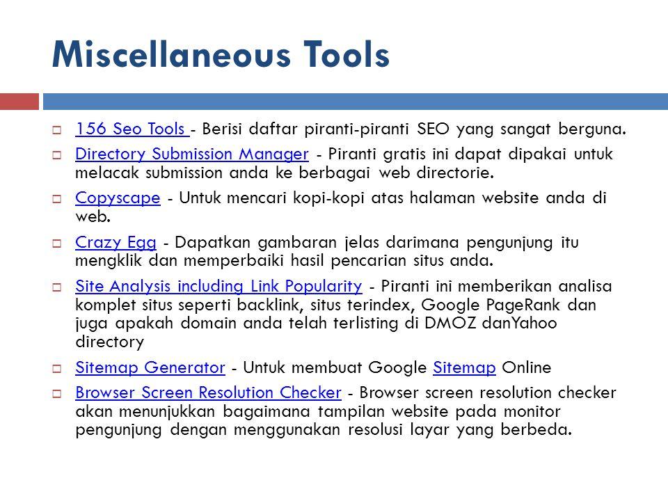 Miscellaneous Tools  156 Seo Tools - Berisi daftar piranti-piranti SEO yang sangat berguna. 156 Seo Tools  Directory Submission Manager - Piranti gr