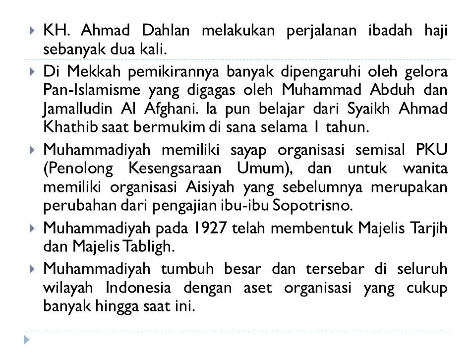  KH.Ahmad Dahlan melakukan perjalanan ibadah haji sebanyak dua kali.