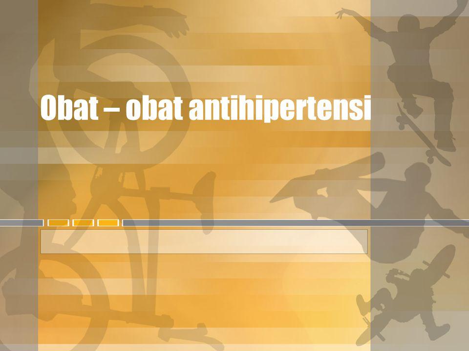 Obat – obat antihipertensi