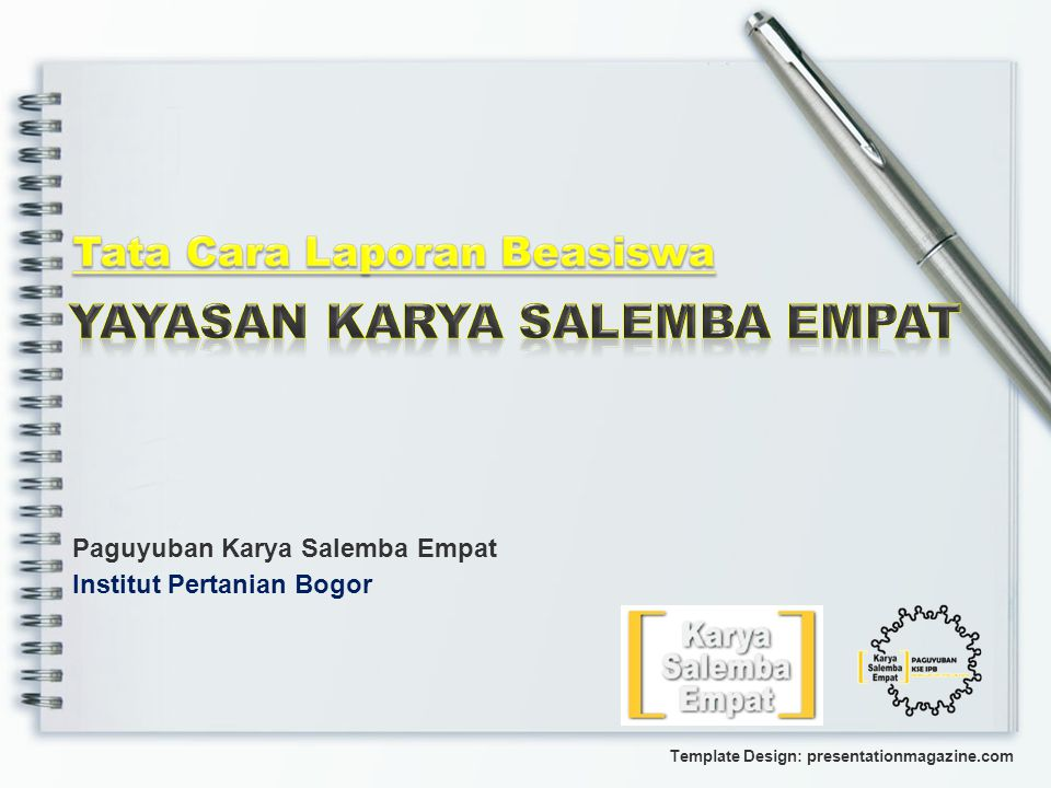 Paguyuban Karya Salemba Empat Institut Pertanian Bogor Template Design: presentationmagazine.com