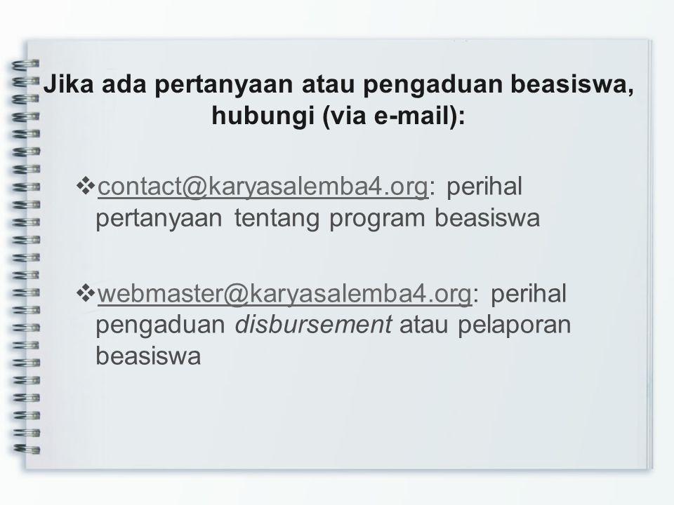 Jika ada pertanyaan atau pengaduan beasiswa, hubungi (via e-mail):  contact@karyasalemba4.org: perihal pertanyaan tentang program beasiswa contact@ka
