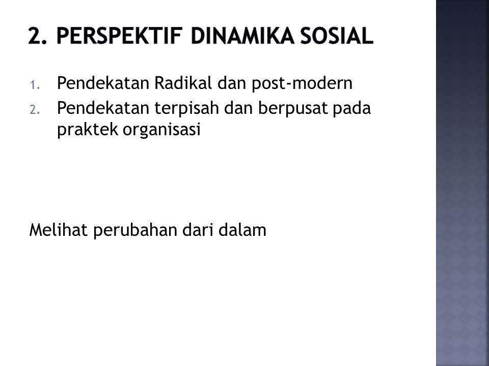 1. Pendekatan Radikal dan post-modern 2.