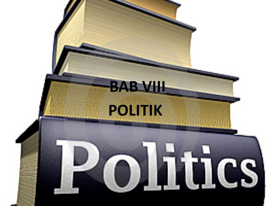 BAB VIII POLITIK
