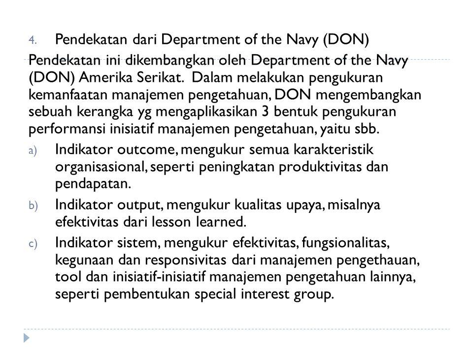 4. Pendekatan dari Department of the Navy (DON) Pendekatan ini dikembangkan oleh Department of the Navy (DON) Amerika Serikat. Dalam melakukan penguku