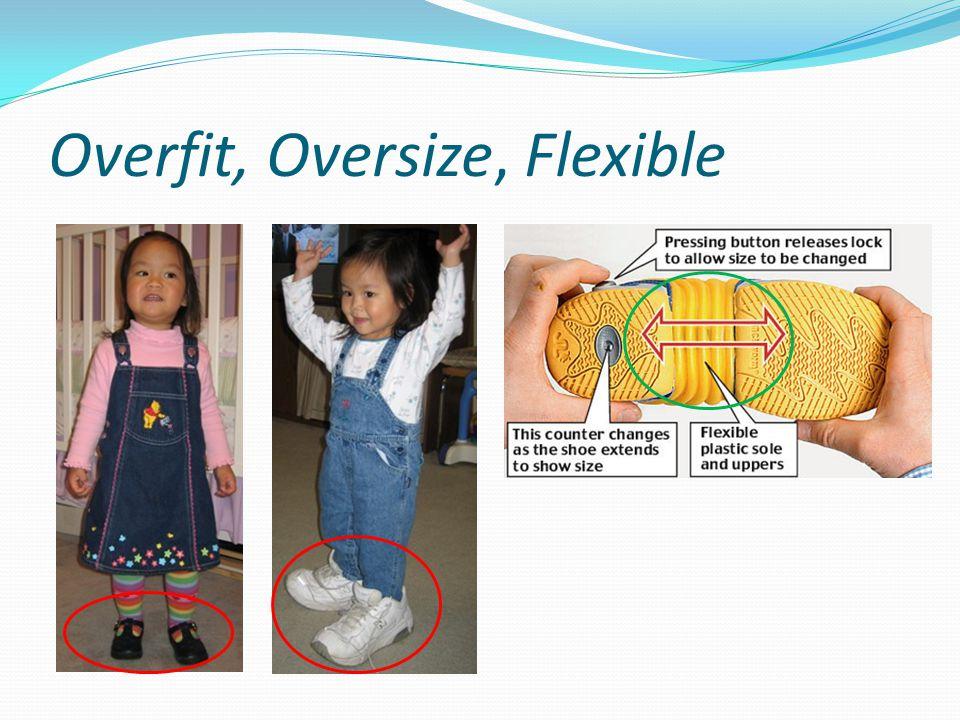 Overfit, Oversize, Flexible