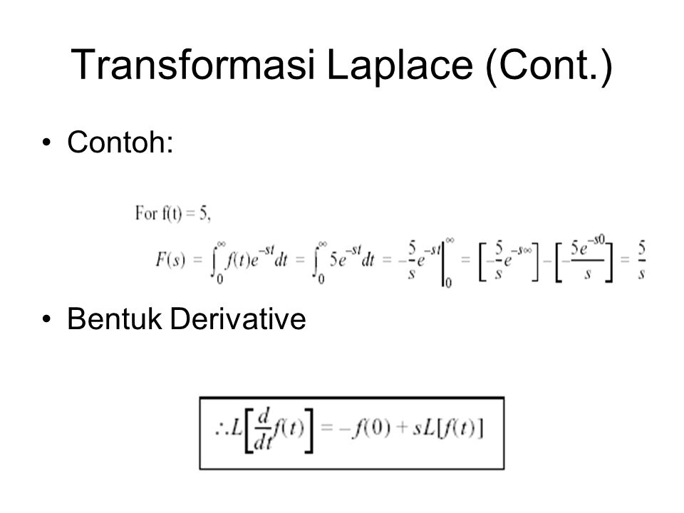 Transformasi Laplace (Cont.) Contoh: Bentuk Derivative