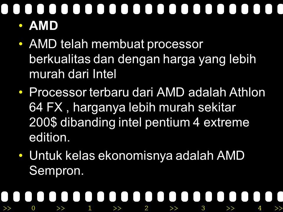 >>0 >>1 >> 2 >> 3 >> 4 >> AMD AMD telah membuat processor berkualitas dan dengan harga yang lebih murah dari Intel Processor terbaru dari AMD adalah Athlon 64 FX, harganya lebih murah sekitar 200$ dibanding intel pentium 4 extreme edition.