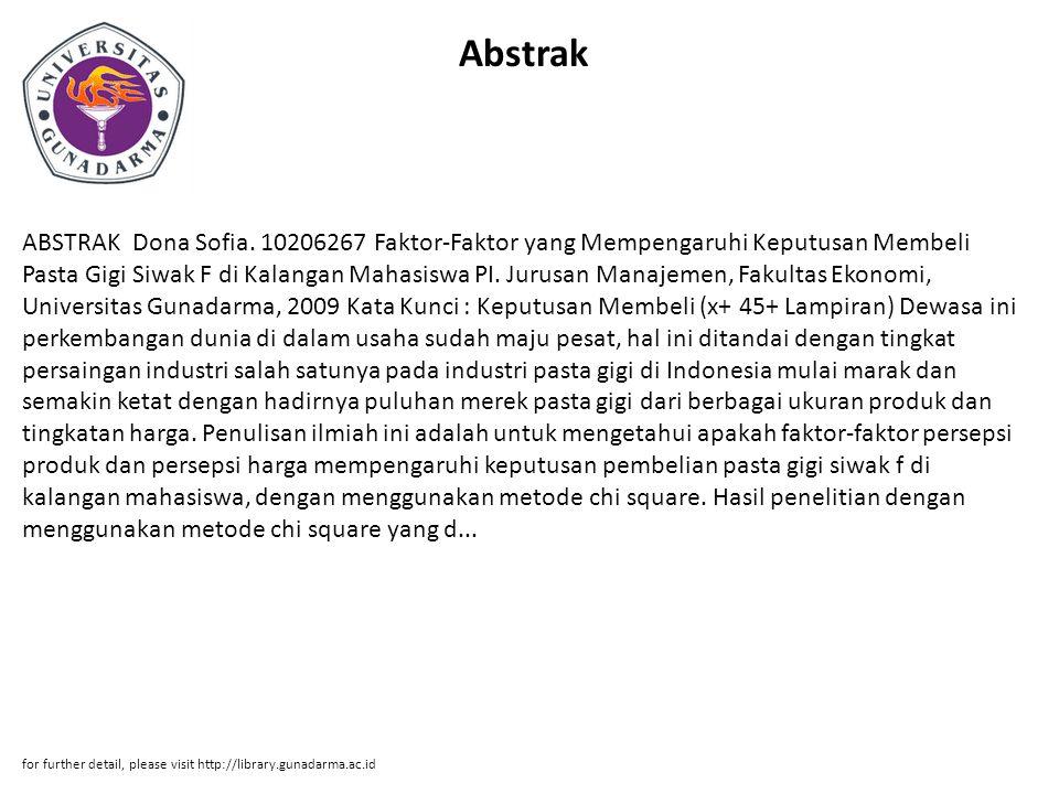 Abstrak ABSTRAK Dona Sofia. 10206267 Faktor-Faktor yang Mempengaruhi Keputusan Membeli Pasta Gigi Siwak F di Kalangan Mahasiswa PI. Jurusan Manajemen,