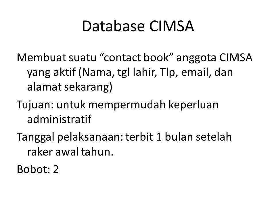 """Database CIMSA Membuat suatu """"contact book"""" anggota CIMSA yang aktif (Nama, tgl lahir, Tlp, email, dan alamat sekarang) Tujuan: untuk mempermudah kepe"""