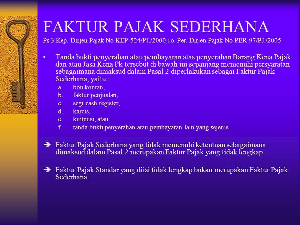 FAKTUR PAJAK SEDERHANA Ps.2 Kep. Dirjen Pajak No KEP-524/PJ./2000 j.o.
