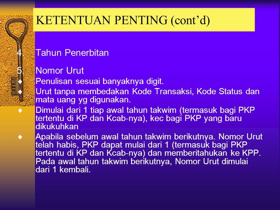 Tata Cara Penerbitan FP Standar : 1.Kode Transaksi 2.Kode Status 3.Kode Cabang a.Bagi PKP tertentu (PKP yg dipusatkan sec jabatan di KPP Modern yang b