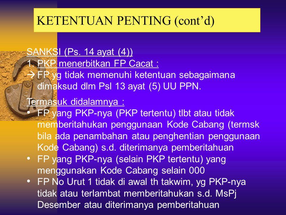 6.Penandatanganan  PKP memberitahukan Pejabat yg ditunjuk (dapat lebih dari 1) dan contoh tanda tangannya, paling lambat sebelum menandatangani  PKP memberitahukan bila ada perubahan  PKP OP yg tidak memiliki struktur org yg FP-nya ditandatangani oleh Kuasa wajib memberitahukan + surat kuasa.