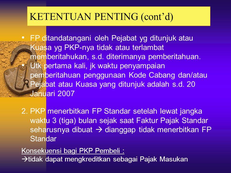 SANKSI (Ps. 14 ayat (4)) 1.PKP menerbitkan FP Cacat :  FP yg tidak memenuhi ketentuan sebagaimana dimaksud dlm Psl 13 ayat (5) UU PPN. Termasuk didal