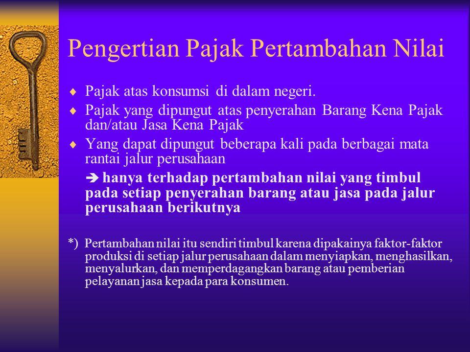 Dasar Hukum  Undang-undang Nomor 8 Tahun 1983 sebagaimana telah diubah dengan UU PPh Nomor 18 Tahun 2000  Peraturan Pemerintah Nomor 144/2000