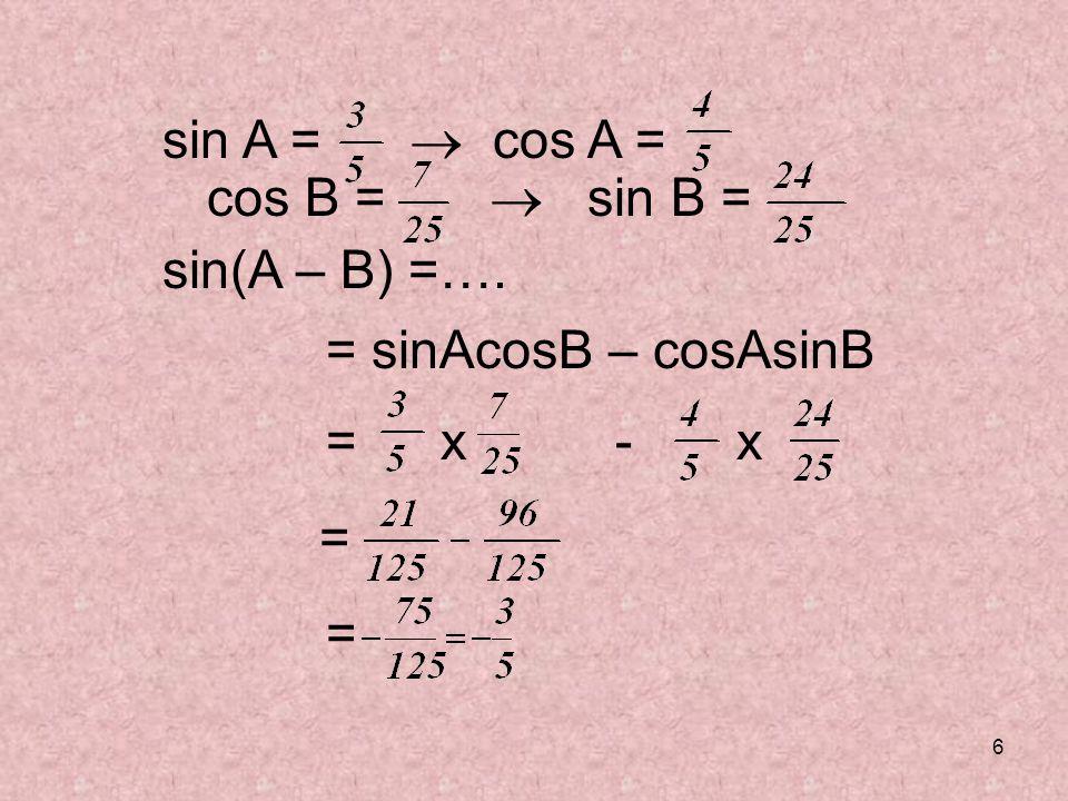 37 cos x = 2 - 1 cos x = cos x =  Jadi, nilai sin x = x 1 x √x 2 – 1