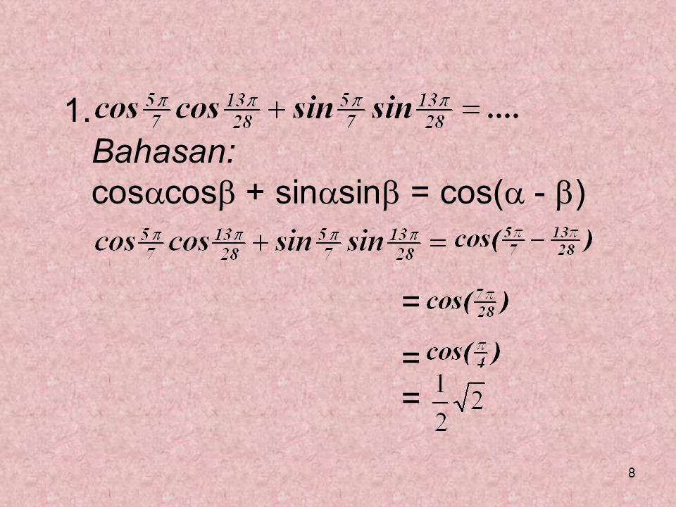 19 = -1 tan A + ½ = -1 + ½ tan A tan A - ½ tan A = -1 - ½ ½ tan p = -1 ½ Jadi, tan p = -3