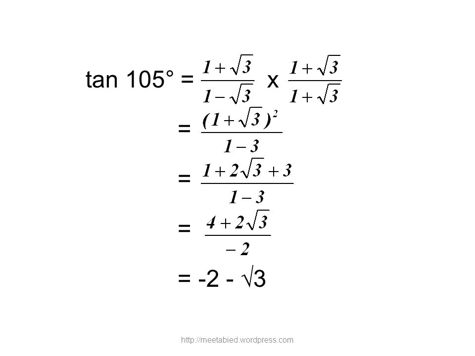 tan 105° = x = = = = -2 - √3 http://meetabied.wordpress.com