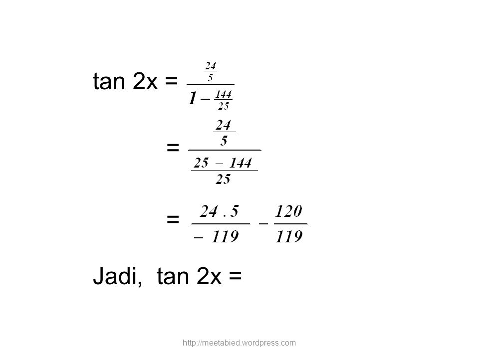 tan 2x = = = Jadi, tan 2x = http://meetabied.wordpress.com