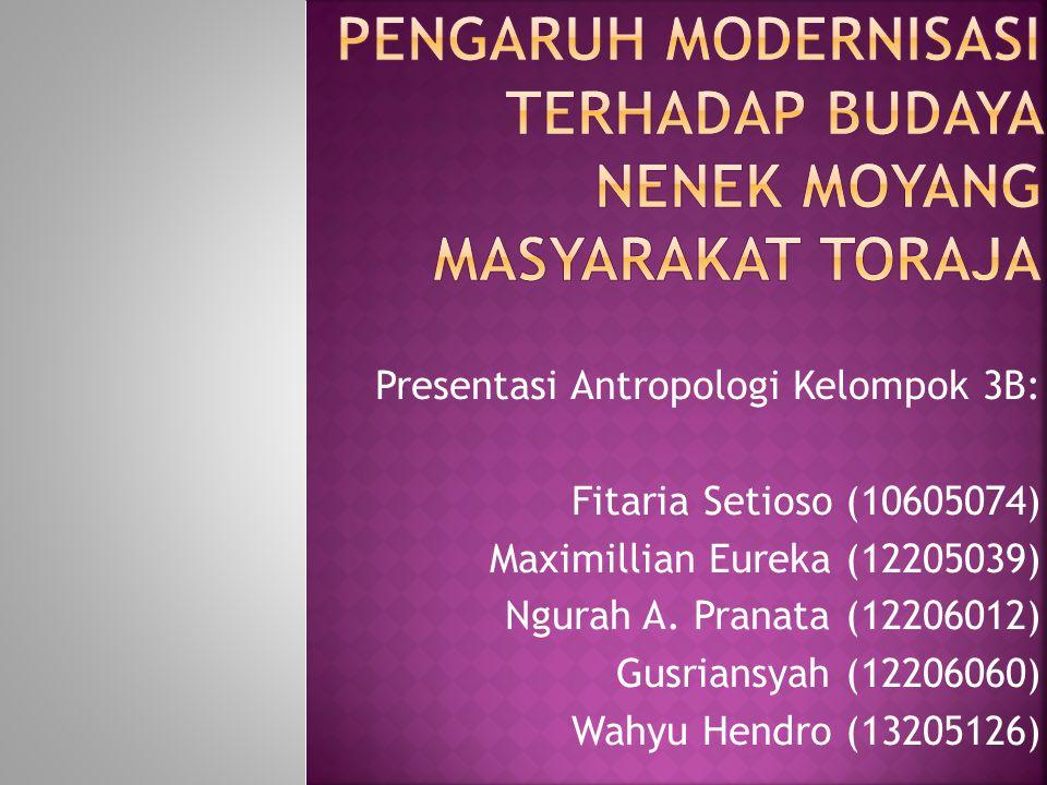 Presentasi Antropologi Kelompok 3B: Fitaria Setioso (10605074) Maximillian Eureka (12205039) Ngurah A.
