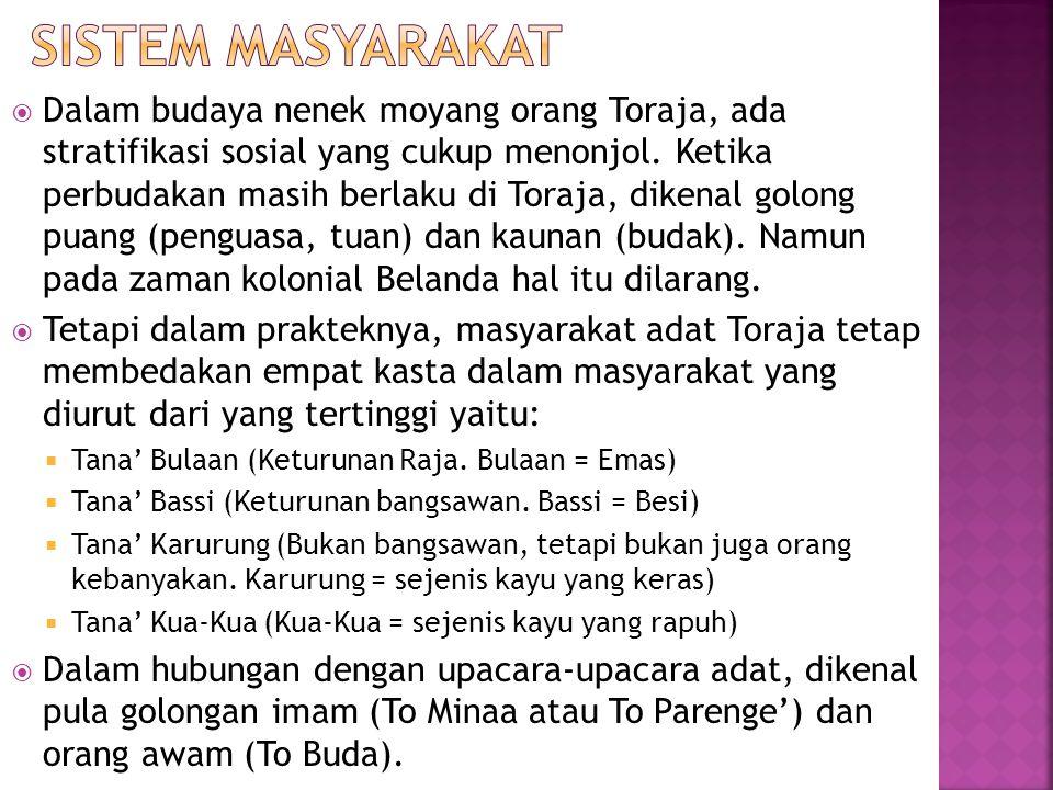  Dalam budaya nenek moyang orang Toraja, ada stratifikasi sosial yang cukup menonjol.