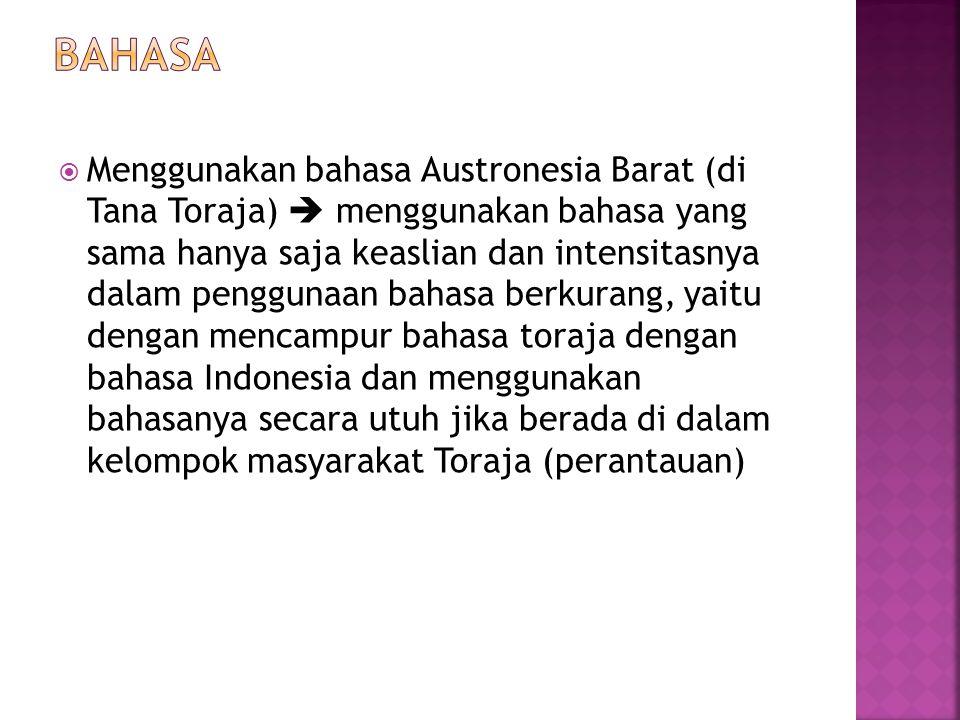  Menggunakan bahasa Austronesia Barat (di Tana Toraja)  menggunakan bahasa yang sama hanya saja keaslian dan intensitasnya dalam penggunaan bahasa berkurang, yaitu dengan mencampur bahasa toraja dengan bahasa Indonesia dan menggunakan bahasanya secara utuh jika berada di dalam kelompok masyarakat Toraja (perantauan)